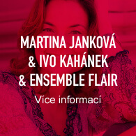 Martina Janková a Ivo Kahánek a Ensemble Flair